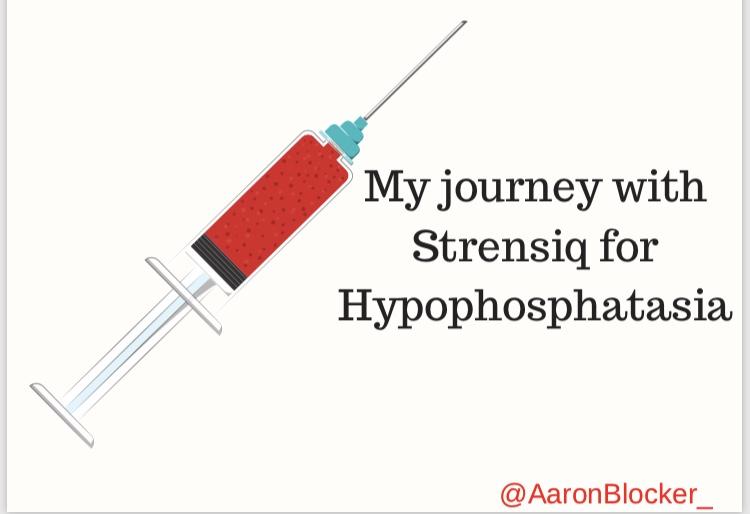 My Journey with Strensiq for Hypophosphatasia.